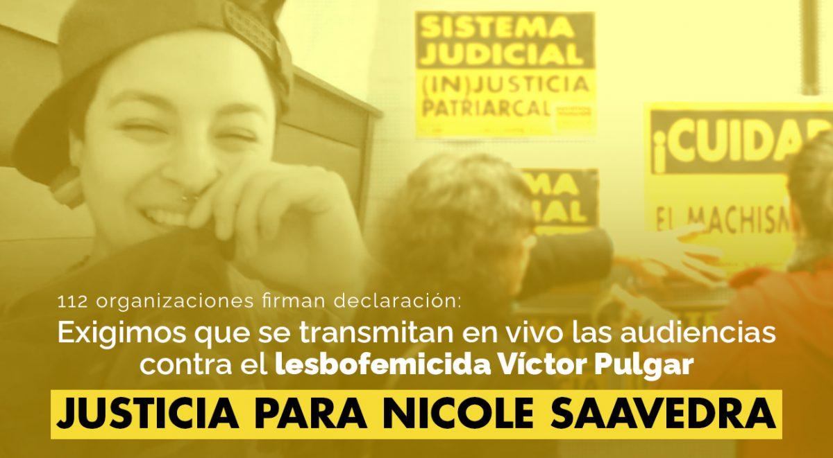 Exigimos que se transmitan en vivo las audiencias contra el lesbofemicida Víctor Pulgar. JUSTICIA PARA NICOLE SAAVEDRA