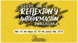 Ciclo de Reflexión y Autoformación feminista.