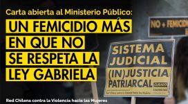 carta pública a Ministerio Público: un femicidio más en que no se respeta la Ley Gabriela. red chilena contra la violencia hacia las mujeres