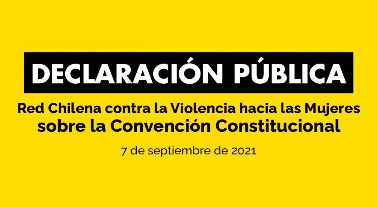 declaracion publica red chilena sobre convencion constitucional 7 septiembre 2021